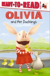 OLIVIA and Her Ducklings - with audio recording ebook by Veera Hiranandani