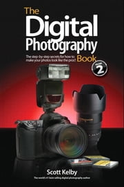The Digital Photography Book, Part 2 ebook by Scott Kelby