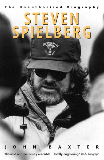 Steven Spielberg (Text Only) ebook by John Baxter