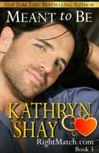 Meant To Be ebook by Kathryn Shay