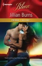 Primal Calling ebook by Jillian Burns