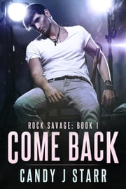 Come Back - Rock Savage ebook by Candy J Starr