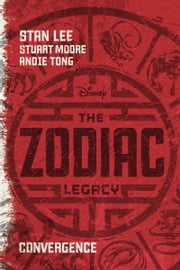 The Zodiac Legacy: Convergence ebook by Stan Lee,Stuart Moore