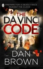 The Da Vinci Code (Abridged Edition) ebook by Dan Brown