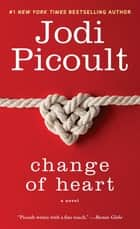 Change of Heart - A Novel ebook by Jodi Picoult