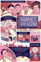 Sweet and Low - A Family Story ebook by Rich Cohen
