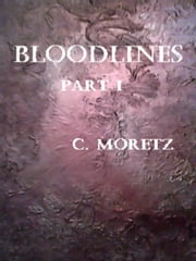 Bloodlines Part 1 ebook by C Moretz