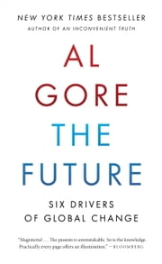 The Future - Six Drivers of Global Change ebook by Al Gore