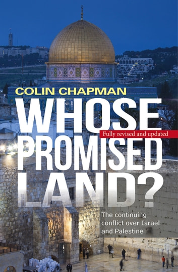 Whose Promised Land - The continuing conflict over Israel and Palestine ebook by Reverend Colin Chapman