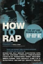 How to Rap - The Art and Science of the Hip-Hop MC ebook by Paul Edwards, Kool G Rap