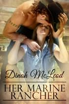 Her Marine Rancher eBook by Dinah McLeod