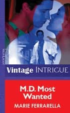 M.D. Most Wanted (Mills & Boon Vintage Intrigue) 電子書籍 by Marie Ferrarella
