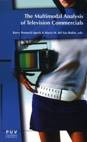 The Multimodal Analysis of Television Commercials ebook by Barry Pennock-Speck,María M. del Saz-Rubio