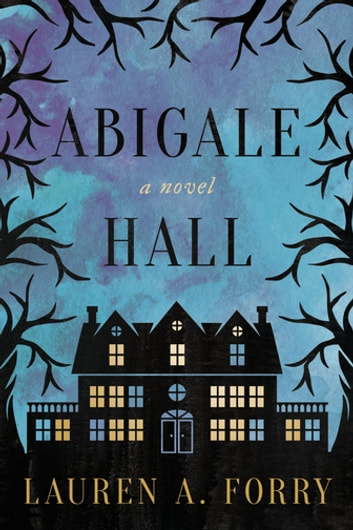 Abigale Hall - A Novel ebook by Lauren A. Forry