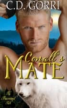 Conall's Mate - The Macconwood Pack Series, #6 ebook by C.D. Gorri