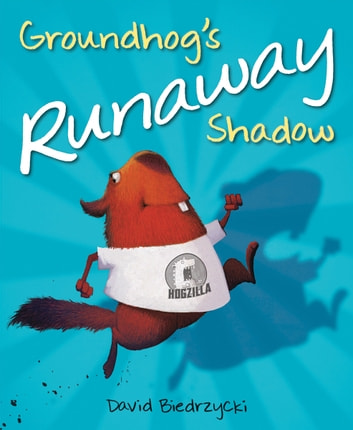Groundhog's Runaway Shadow eBook by David Biedrzycki