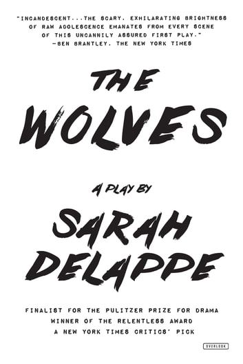The Wolves - A Play: Off-Broadway Edition ebook by Sarah DeLappe