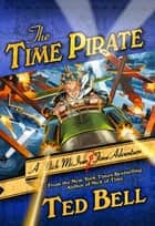 The Time Pirate - A Nick McIver Time Adventure ebook by Ted Bell