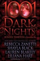 1001 Dark Nights: Bundle Thirteen ebook by Rebecca Zanetti, Shayla Black, Lauren Blakely,...