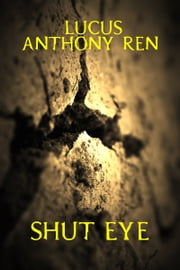 Shut Eye ebook by Lucus Anthony Ren