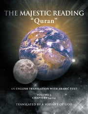 "The Majestic Reading: ""Quran"" Volume 3 ebook by Servant of God"