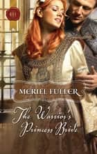 The Warrior's Princess Bride ebook by Meriel Fuller