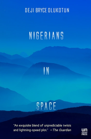 Nigerians in Space ebook by Deji Bryce Olukotun