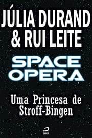 Space Opera - Uma Princesa de Stroff-Binger ebook by Kobo.Web.Store.Products.Fields.ContributorFieldViewModel