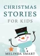 Christmas Stories for Kids ebook by Melinda Smart