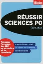 Réussir Sciences po ebook by Eric Cobast