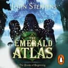 The Emerald Atlas:The Books of Beginning 1 audiobook by John Stephens