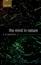 The Mind in Nature ebook by C. B. Martin