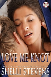Love Me Knot ebook by Shelli Stevens