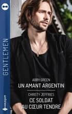 Un amant argentin-Ce soldat au coeur tendre ebook by Abby Green, Christy Jeffries