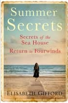 Summer Secrets - Two glorious, page turning family dramas, from the bestselling author Elisabeth Gifford ebook by Elisabeth Gifford