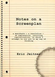 Notes on a Screenplan ebook by Eric Jeitner