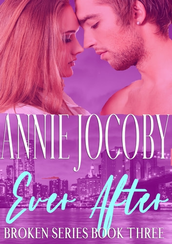 Ever After - Broken Book 3 ebook by Annie Jocoby