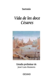Vidas de los doce Césares ebook by Suetonio