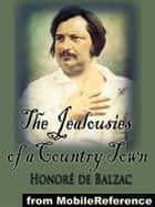 The Jealousies Of A Country Town ebook by Honore De Balzac