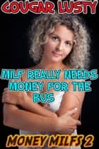 Milf really needs money for the bus ebook by Cougar Lusty