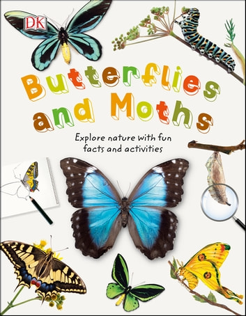 Butterflies and Moths - Explore Nature with Fun Facts and Activities ebook by DK