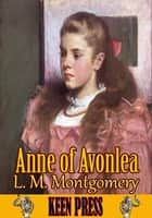 Anne of Avonlea - Anne of Green Gables Series ebook by Lucy Maud Montgomery