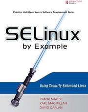 SELinux by Example - Using Security Enhanced Linux ebook by Frank Mayer,David Caplan,Karl MacMillan