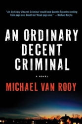 An Ordinary Decent Criminal ebook by Michael Van Rooy