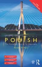 Colloquial Polish - The Complete Course for Beginners ebook by Bolesław W. Mazur