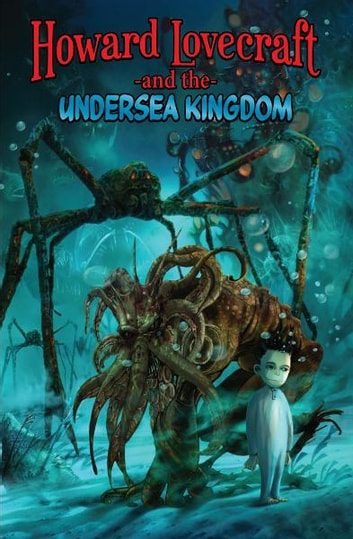 Howard Lovecraft and the Undersea Kingdom [Graphic Novel] ebook by Bruce Brown