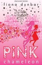 Silk Sisters: Pink Chameleon ebook by Fiona Dunbar