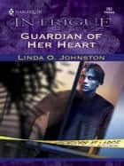 GUARDIAN OF HER HEART ebook by Linda O. Johnston