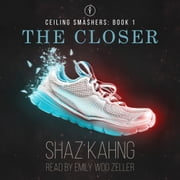 The Closer audiobook by Shaz Kahng