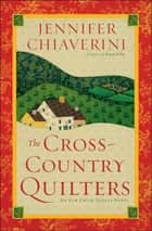 The Cross-Country Quilters ebook by Jennifer Chiaverini
